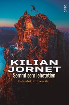Kilian Jornet: - Semmi sem lehetetlen - Kalandok az Everesten