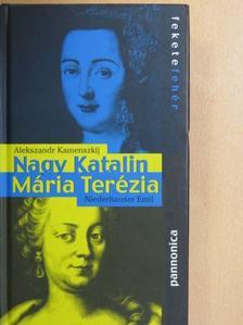 Alekszandr Kamenszkij - Mária Terézia/Nagy Katalin [antikvár]