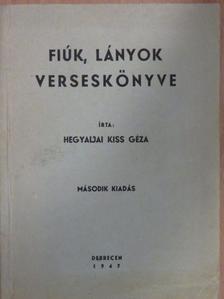 Hegyaljai Kiss Géza - Fiúk, lányok verseskönyve [antikvár]