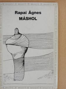 Rapai Ágnes - Máshol [antikvár]
