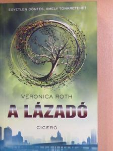 Veronica Roth - A lázadó [antikvár]