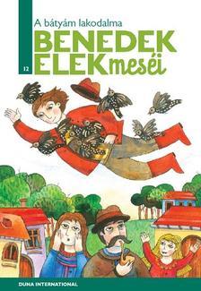 Benedek Elek - A BÁTYÁM LAKODALMA - BENEDEK ELEK MESÉI 12.