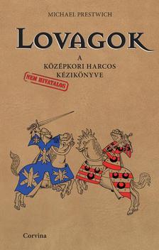Michael Prestwich - Lovagok - A középkori harcos kézikönyve ###
