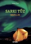 Éva Ekker - SARKI TÛZ - Novellák [eKönyv: epub, mobi]