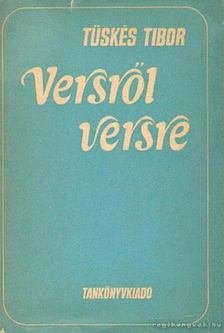 Tüskés Tibor - Versről versre [antikvár]