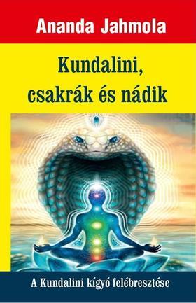 Ananda Jahmola - Kundalini, csakrák és nádik - A Kundalini kígyó felébresztése