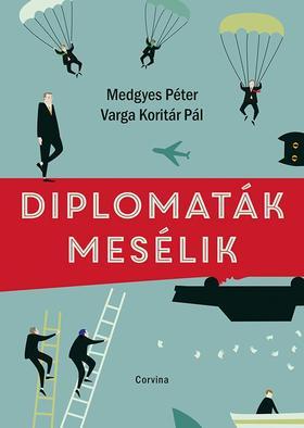 Diplomaták mesélik - ÜKH 2019