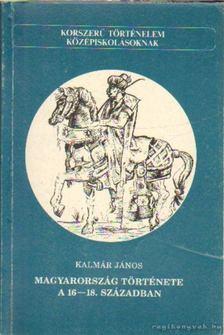 KALMÁR JÁNOS - Magyarország története a 16-18. században [antikvár]