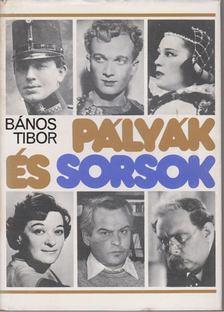 Bános Tibor - Pályák és sorsok [antikvár]