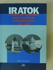 Borhi László - Iratok a magyar-amerikai kapcsolatok történetéhez 1957-1967 [antikvár]