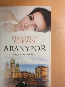 Kimberley Freeman - Aranypor [antikvár]