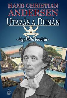 Hans Christian Andersen - Utazás a Dunán