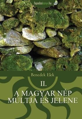 Benedek Elek - A magyar nép múltja és jelene II.