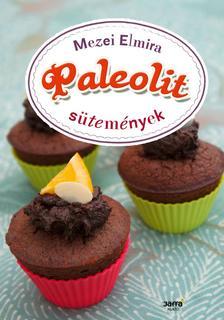 Mezei Elmira - Paleolit sütemények