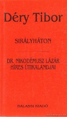DÉRY TIBOR - Sirályháton; Dr. Nikodémusz Lázár híres útikalandjai [antikvár]