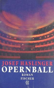 Haslinger, Josef - Opernball [antikvár]