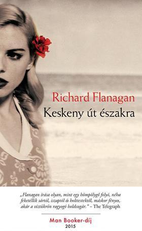 Richard Flanagan - Keskeny út északra