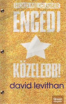 David Levithan - Engedj közelebb! [antikvár]