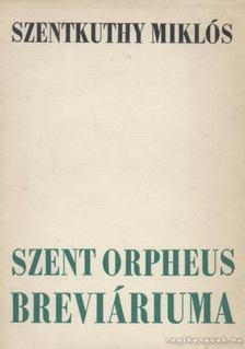 Szentkuthy Miklós - Szent Orpheus breviáriuma III. kötet [antikvár]