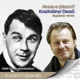 KOSZTOLÁNYI DEZSŐ - KOSZTOLÁNYI DEZSŐ VERSEI - HANGOSKÖNYV