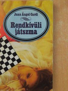 Juan Ángel Cardi - Rendkívüli játszma [antikvár]