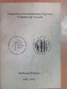 Antalics Gábor - Semmelweis Orvostudományi Egyetem Családorvosi Tanszék Jubileumi Évkönyv 1992-1997. [antikvár]