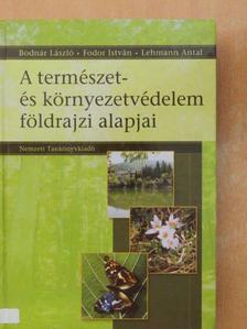 Bodnár László - A természet- és környezetvédelem földrajzi alapjai  [antikvár]