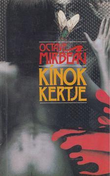 OCTAVE MIRBEAU - Kínok kertje [antikvár]