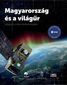 Simon Tamás (szerk.) - Magyarország és a világűr - Szerepünk a világ űrtevékenységében
