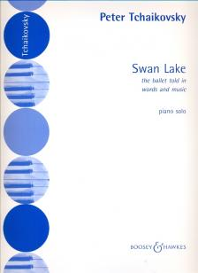 TCHAIKOVSKY, PETER - SWAN LAKE, THE BALLET TOLD IN WORDS AND MUSIC BY ERNEST ROTH FOR PIANO SOLO