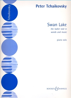 CSAJKOVSZKIJ / TCHAIKOVSKY - SWAN LAKE, THE BALLET TOLD IN WORDS AND MUSIC BY ERNEST ROTH FOR PIANO SOLO