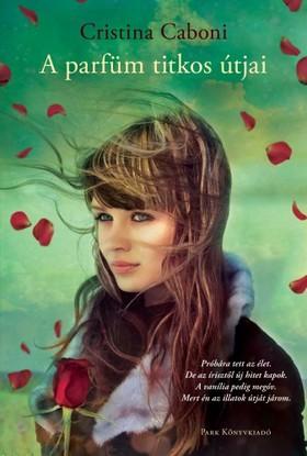 Cristina Caboni - A parfüm titkos útjai [eKönyv: epub, mobi]