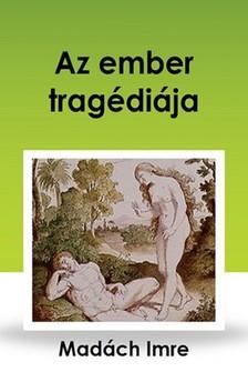 MADÁCH IMRE - Az ember tragédiája [eKönyv: epub, mobi]