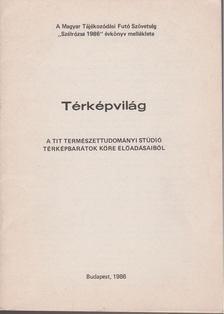 Bartók Béla - Térképvilág a TIT természettudományi Studió térképbarátok köre előadásaiból  (különnyomat) [antikvár]