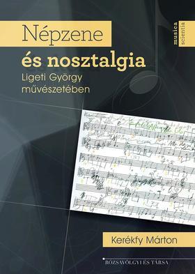 Kerékfy Márton - Népzene és nosztalgia Ligeti György művészetében