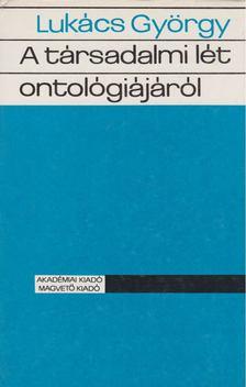 Lukács György - A társadalmi lét ontológiájáról III. kötet [antikvár]