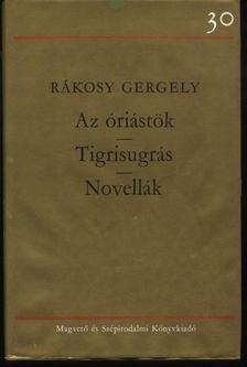 Rákosy Gergely - Az óriástök; Tigrisugrás; Novellák [antikvár]