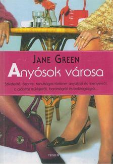 Jane Green - Anyósok városa [antikvár]