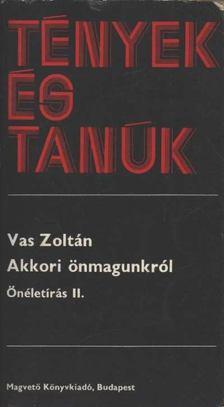Vas Zoltán - Akkori önmagunkról [antikvár]