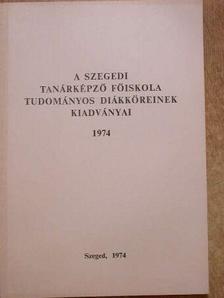 Braunmüller Zoltán - A Szegedi Tanárképző Főiskola Tudományos Diákköreinek kiadványai [antikvár]
