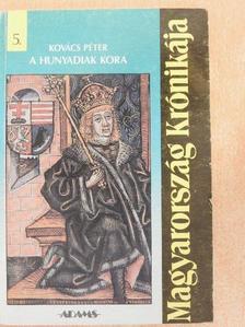 E. Kovács Péter - A Hunyadiak kora [antikvár]