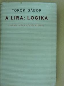 Török Gábor - A líra: logika [antikvár]