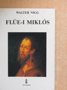 Walter Nigg - Flüe-i Miklós  [antikvár]