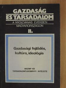 Andrássy Adél - Gazdaság és társadalom a nyolcvanas években Magyarországon II. [antikvár]