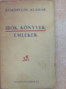 Schöpflin Aladár - Írók, könyvek, emlékek [antikvár]