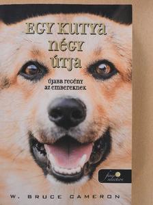 W. Bruce Cameron - Egy kutya négy útja [antikvár]