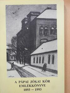 Dr. Alexay Zoltán - A pápai Jókai Kör emlékkönyve (dedikált példány) [antikvár]