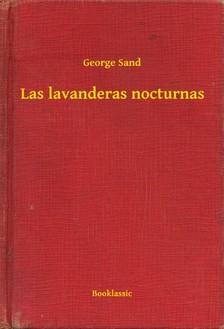 George Sand - Las lavanderas nocturnas [eKönyv: epub, mobi]