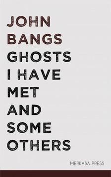 Bangs John - Ghosts I Have Met and Some Others [eKönyv: epub, mobi]