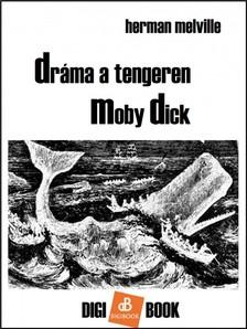 Herman Melville - Dráma a tengeren. Moby Dick [eKönyv: epub, mobi]